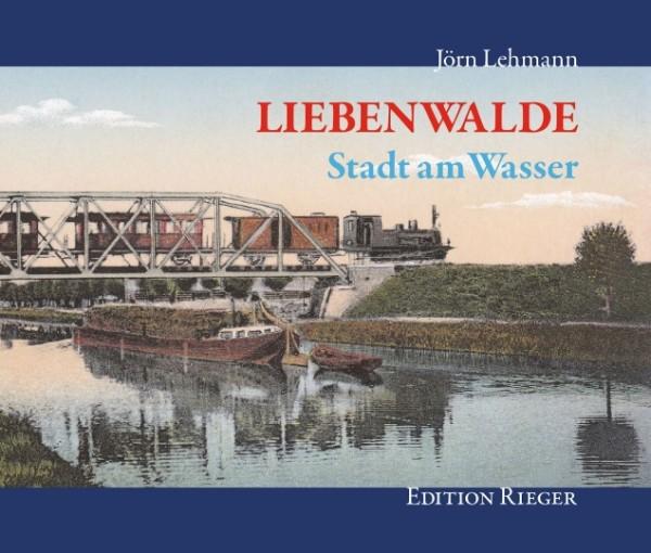 Liebenwalde. Stadt am Wasser
