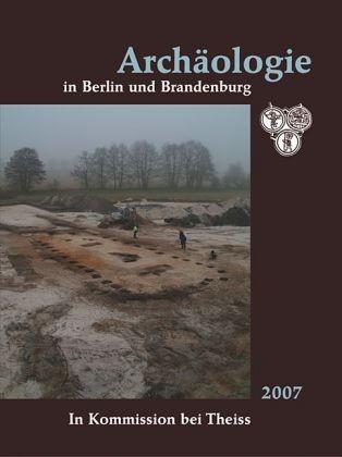 Archäologie in Berlin und Brandenburg - Jahrbuch 2007