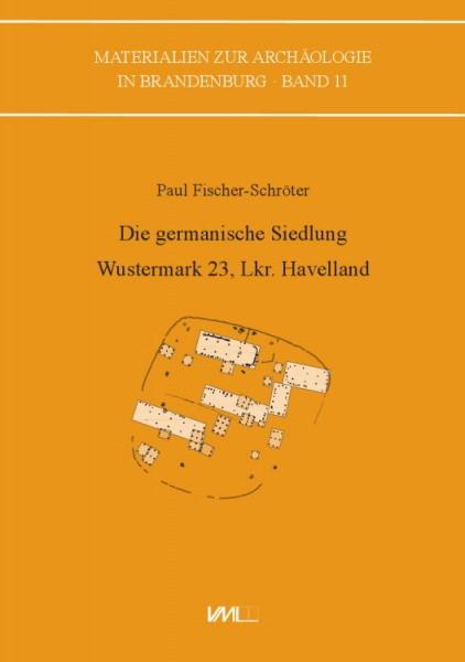 Die germanische Siedlung Wustermark 23, Landkreis Havelland