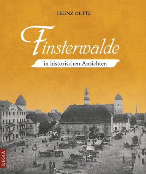 Finsterwalde in historischen Ansichten