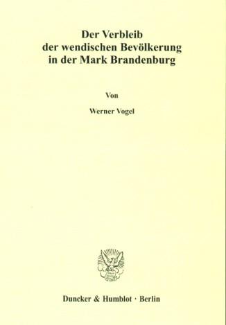 Der Verbleib der wendischen Bevölkerung in der Mark Brandenburg