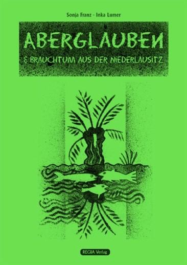 Aberglauben & Brauchtum aus der Niederlausitz