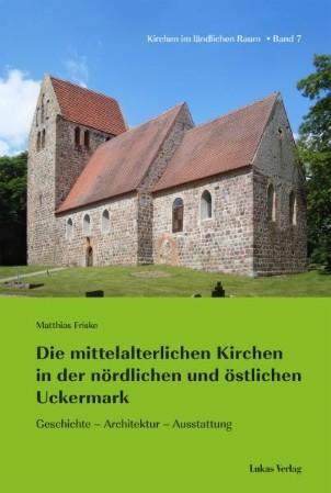 Mittelalterlichen Kirchen der nördlichen und östlichen Uckermark