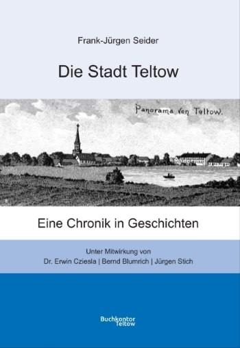 Die Stadt Teltow. Eine Chronik in Geschichten