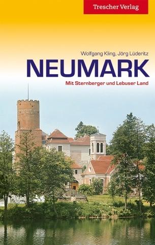 Neumark. Durch die alte Kulturlandschaft östlich der Oder