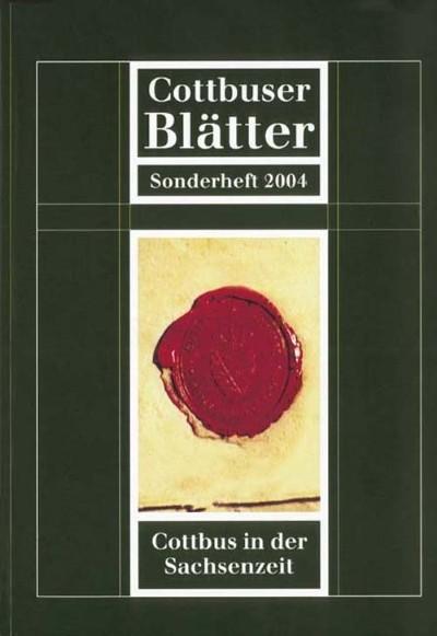 Cottbus in der Sachsenzeit - Cottbuser Blätter 2004