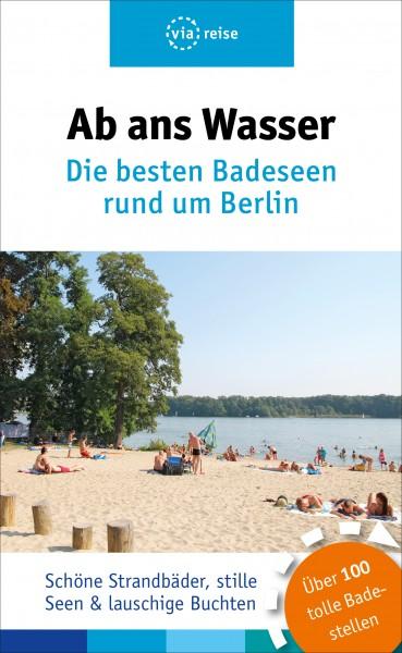 Ab ans Wasser. Die besten Badeseen rund um Berlin