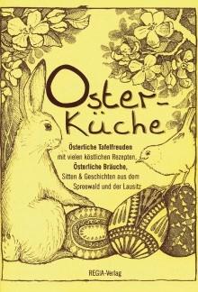 Osterküche. Österliche Tafelfreuden - Österliche Bräuche