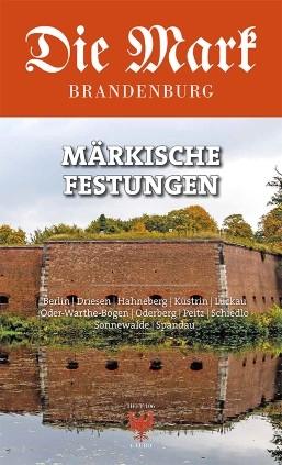 Märkische Festungen - Die Mark Brandenburg - Heft 106