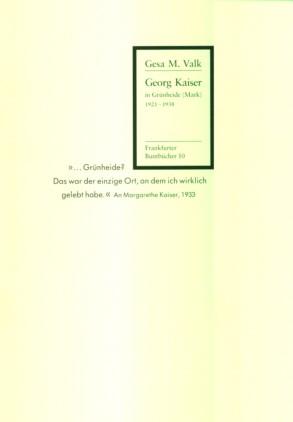 Georg Kaiser in Grünheide (Mark) 1921-1938