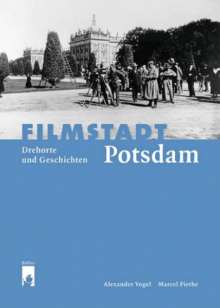 Filmstadt Potsdam - Drehorte und Geschichten