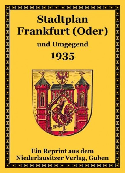 Stadtplan Frankfurt (Oder) und Umgegend 1935 (Reprint)