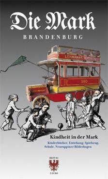 Die Mark Brandenburg Heft 81 - Kindheit in der Mark