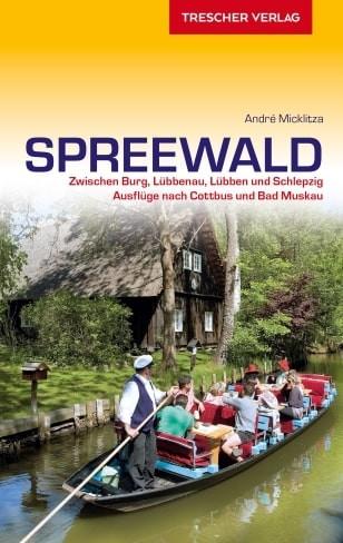 Spreewald. Natur und Kultur zwischen Cottbus und Lübben