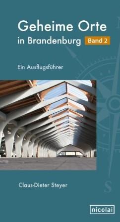 Geheime Orte in Brandenburg - Teil 2