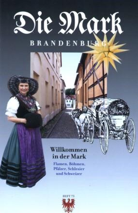 Willkommen in der Mark - Die Mark Brandenburg - Heft 75