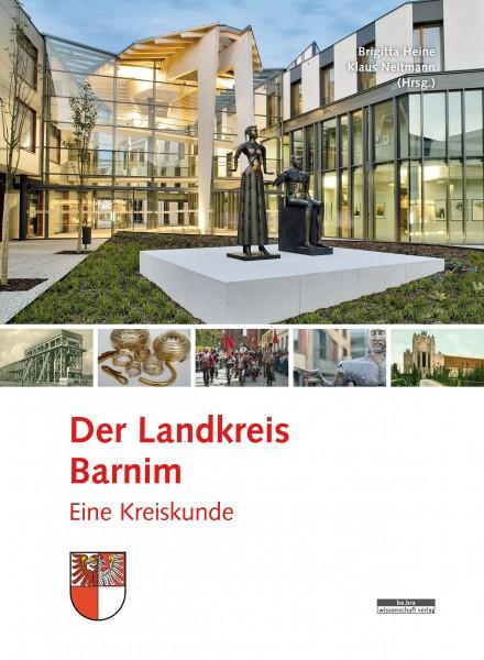 Der Landkreis Barnim. Eine Kreiskunde