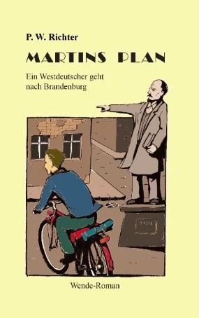 Martins Plan. Wende-Roman