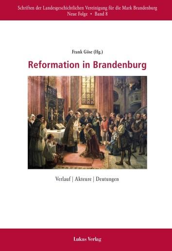 Reformation in Brandenburg. Verlauf | Akteure | Deutungen