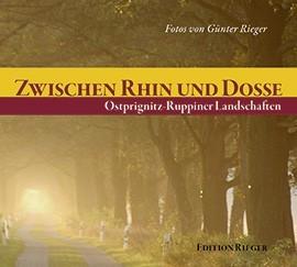 Zwischen Rhin und Dosse. Ostprignitz-Ruppiner Landschaften