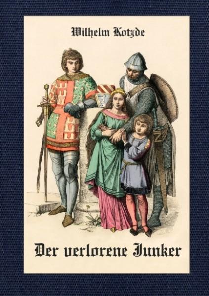 Der verlorene Junker. Historischer Roman