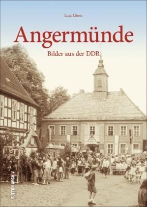 Angermünde. Bilder aus der DDR