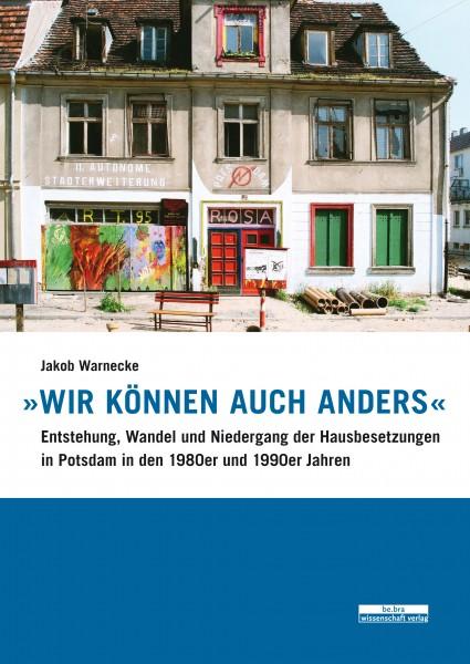 """""""Wir können auch anders"""" - Hausbesetzungen in Potsdam"""