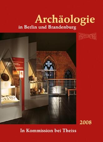 Archäologie in Berlin und Brandenburg 2008