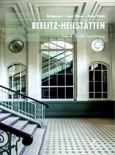Beelitz-Heilstätten. Heilpalast - Lost Place - Neue Stadt
