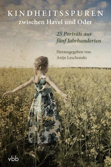 Kindheitsspuren zwischen Havel und Oder