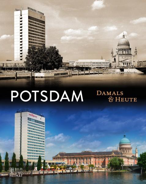 Potsdam. Damals und heute