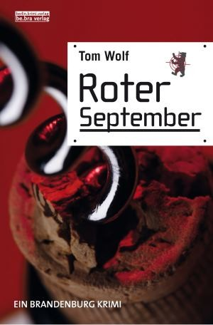 Roter September. Ein Brandenburg-Krimi