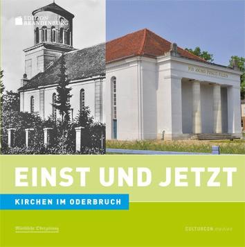 Kirchen im Oderbruch - Einst und Jetzt