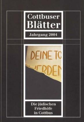 Die jüdischen Friedhöfe in Cottbus - Cottbuser Blätter 2004