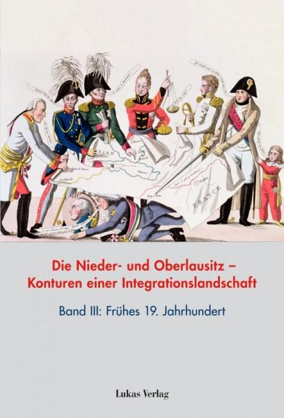 Die Nieder- und Oberlausitz. Band 3: 19. Jahrhundert