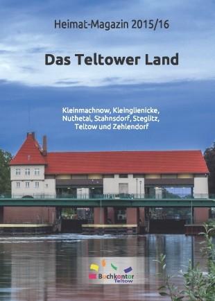 Das Teltower Land. Heimatmagazin 2015 / 2016