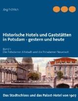 Historische Hotels und Gaststätten in Potsdam. Gestern und heute