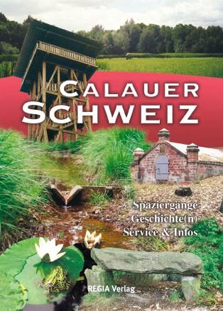 Calauer Schweiz. Spaziergänge, Geschichte(n), Service, Infos