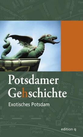 Potsdamer Ge(h)schichte 6 - Exotisches Potsdam