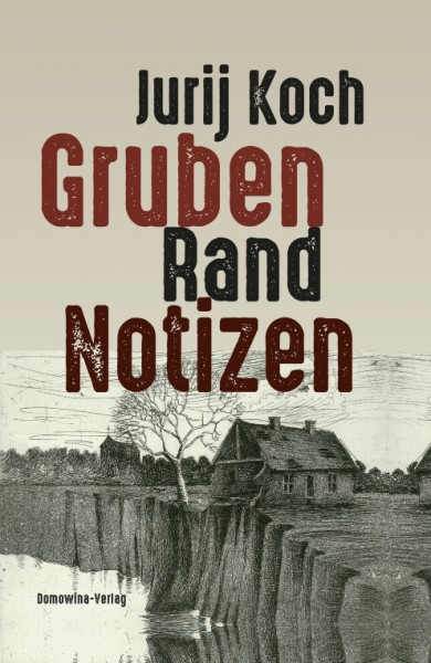 """Cover des Buches von Jurij Koch """"Gruben Rand Notizen"""""""