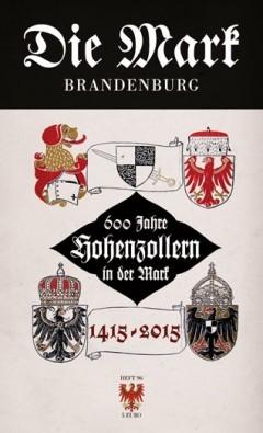 600 Jahre Hohenzollern in der Mark - Die Mark Brandenburg - Heft