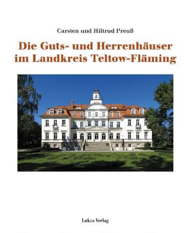 Die Guts- und Herrenhäuser im Landkreis Teltow-Fläming