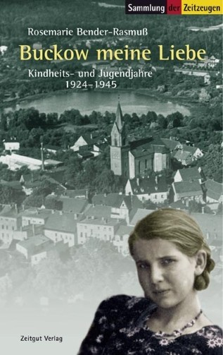 Buckow meine Liebe. Kindheits- und Jugendjahre 1924-1945
