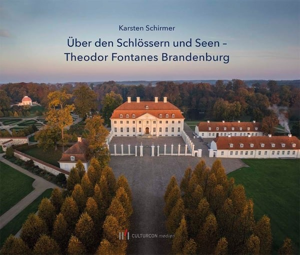 Über den Schlössern und Seen - Theodor Fontanes Brandenburg