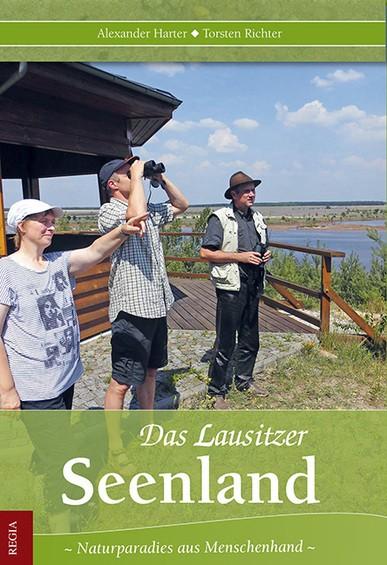 Das Lausitzer Seenland. Naturparadies aus Menschenhand