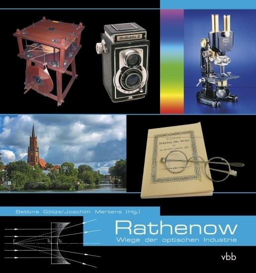 Rathenow. Wiege der optischen Industrie