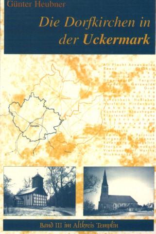 Die Dorfkirchen in der Uckermark - Altkreis Templin