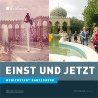 Medienstadt Babelsberg - Einst und Jetzt