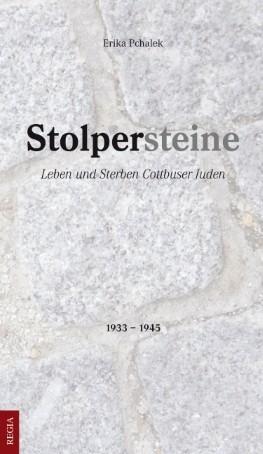 Stolpersteine. Leben und Sterben Cottbuser Juden