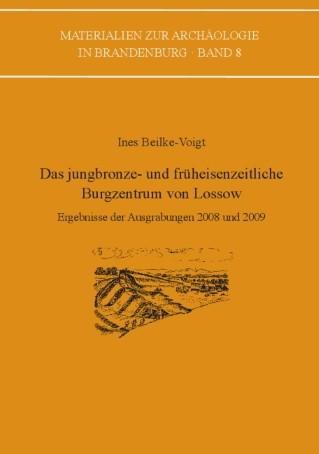Das jungbronze- und früheisenzeitliche Burgzentrum von Lossow